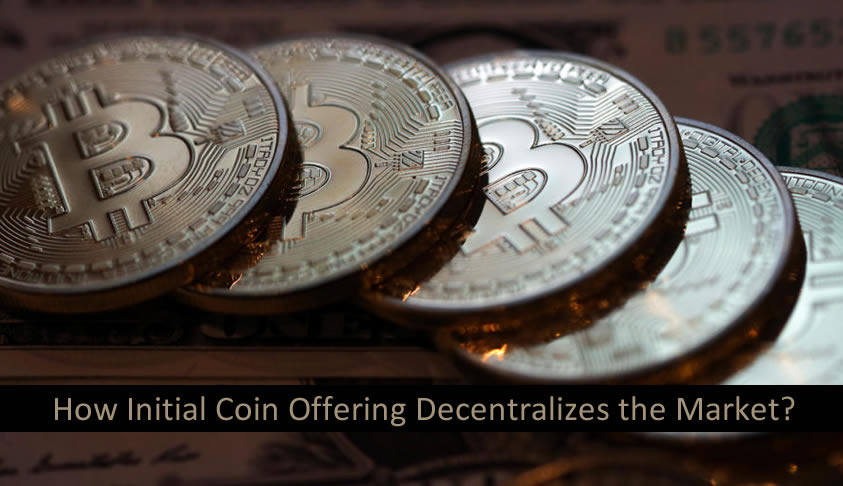 How Initial Coin Offering Decentralizes the Market?
